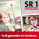 Groß geworden im Saarland
